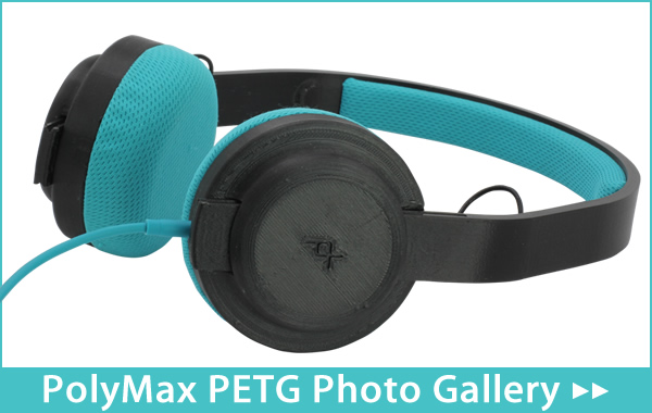 PolyMax PETG Photo Gallery
